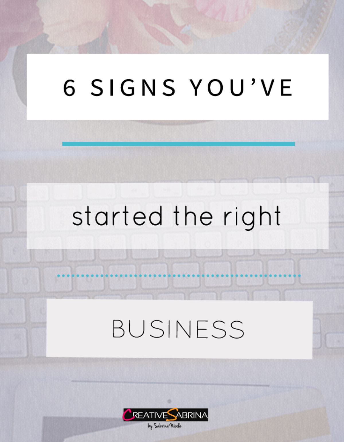 6 Signs You've Started The Right Business