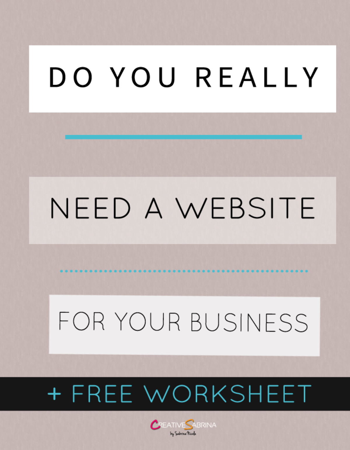 Do You Really Need a Website For Your Business? +Free Worksheet