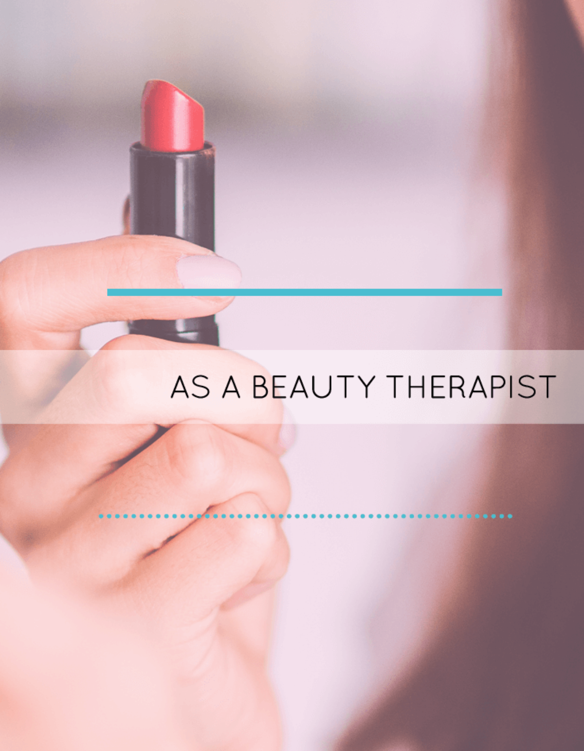 Living Life: as a Beauty Therapist