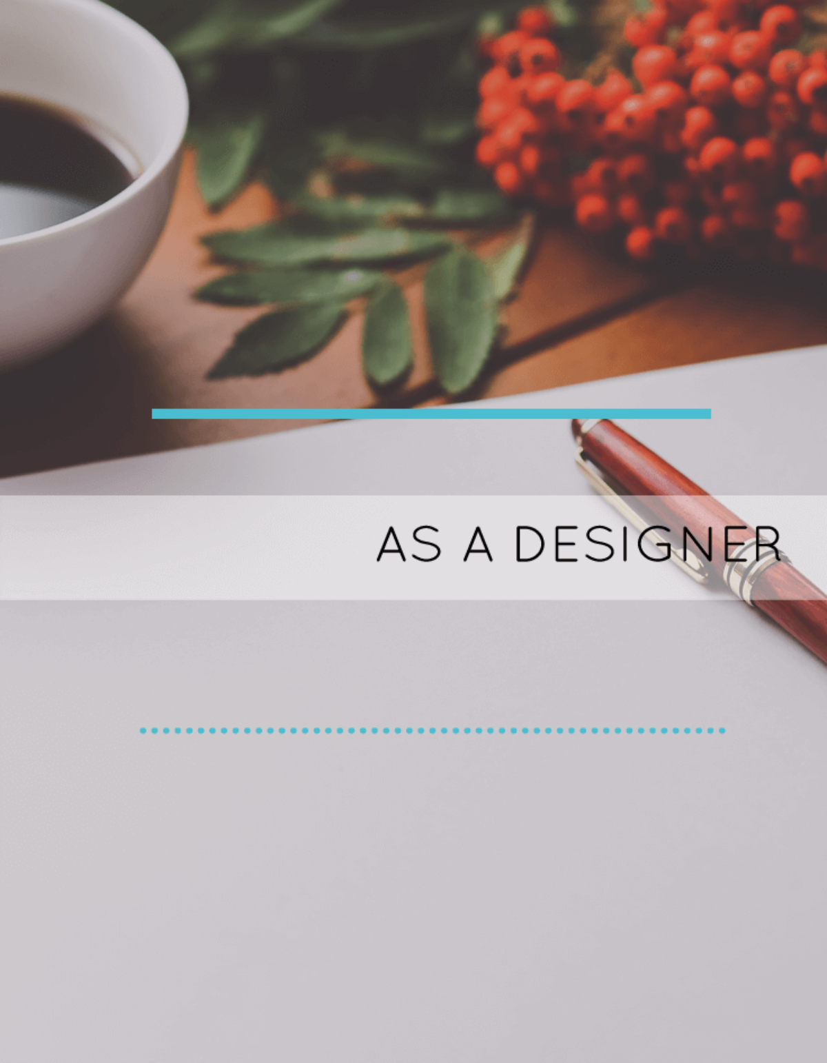 Living Life: as a Designer